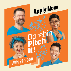 Applications are now open for Darebin Pitch It.