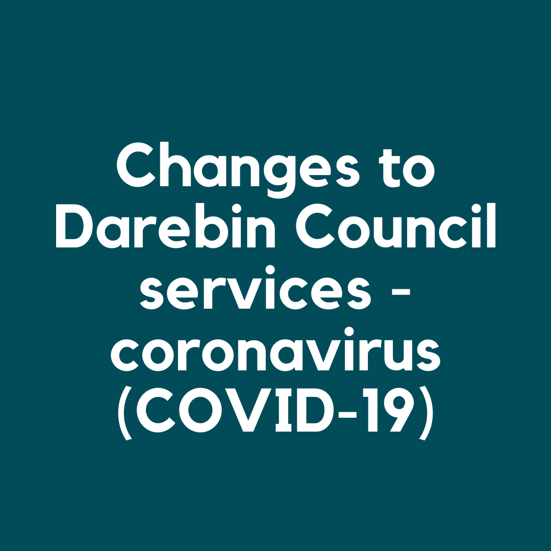 Important notice about Darebin Council services and coronavirus (COVID-19)
